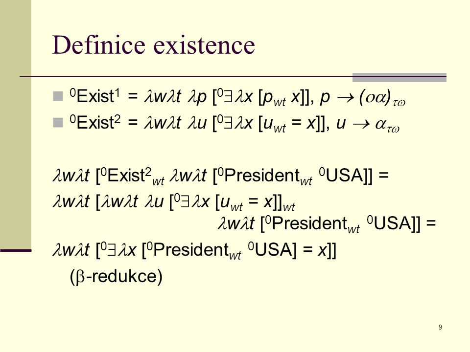 Definice existence 0Exist1 = wt p [0x [pwt x]], p  ()